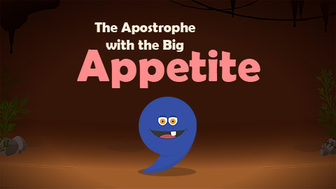 The Apostrophe with the Big Appetite